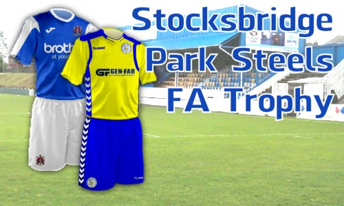 FA Trophy  - away at Stocksbridge Park Steels